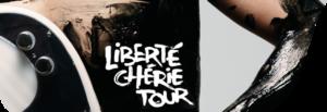 Liberté Chérie Tour